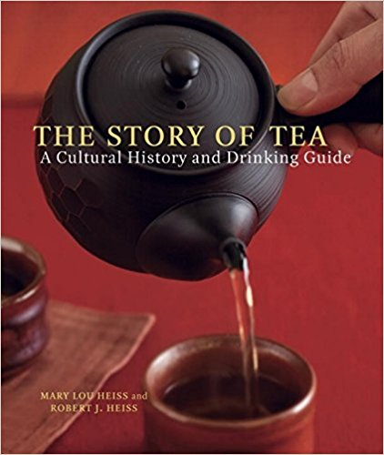 The Story of Tea- A Cultural History and Drinking Guide