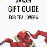 2018 Amazon Gift Guide for Tea Lovers