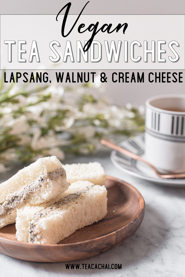 Lapsang Souchong, walnut and vegan cream cheese tea sandwiches