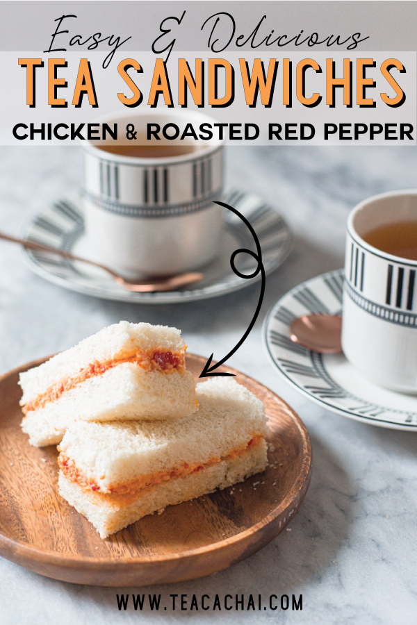Chicken and roasted red pepper tea sandwiches