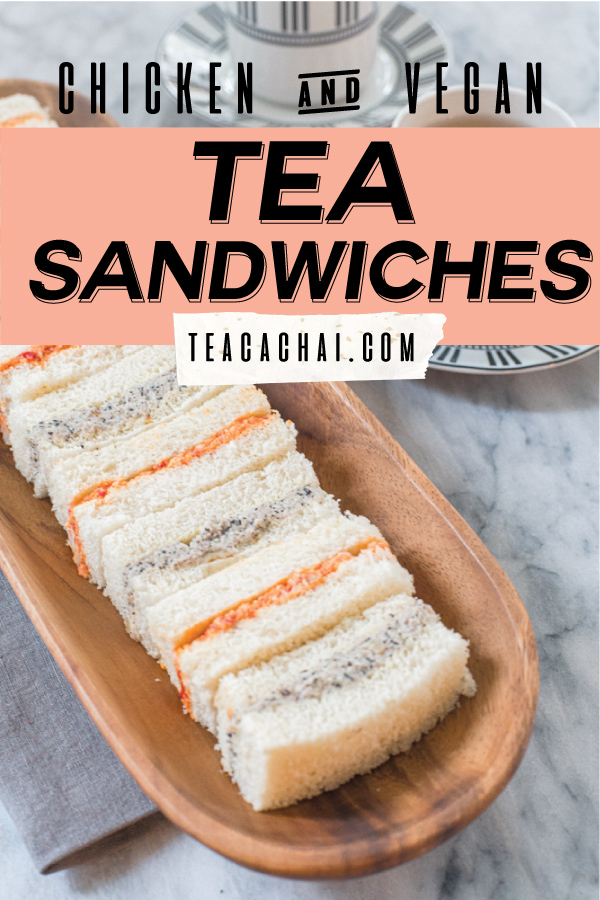 Tea Sandwiches, Chicken roasted red pepper & Lapsang Souchong, walnut and vegan cream cheese