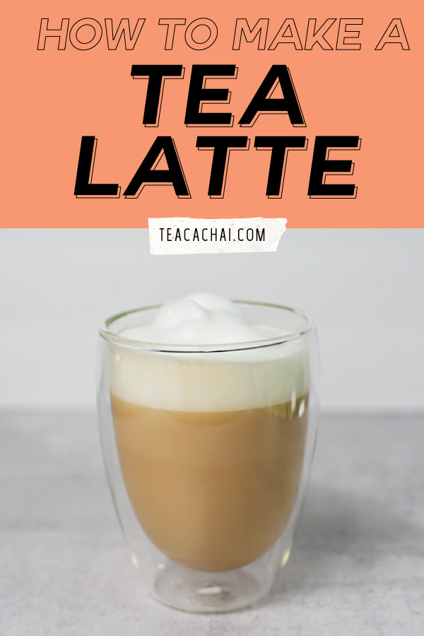 How to make a perfect tea latte with frothed milk