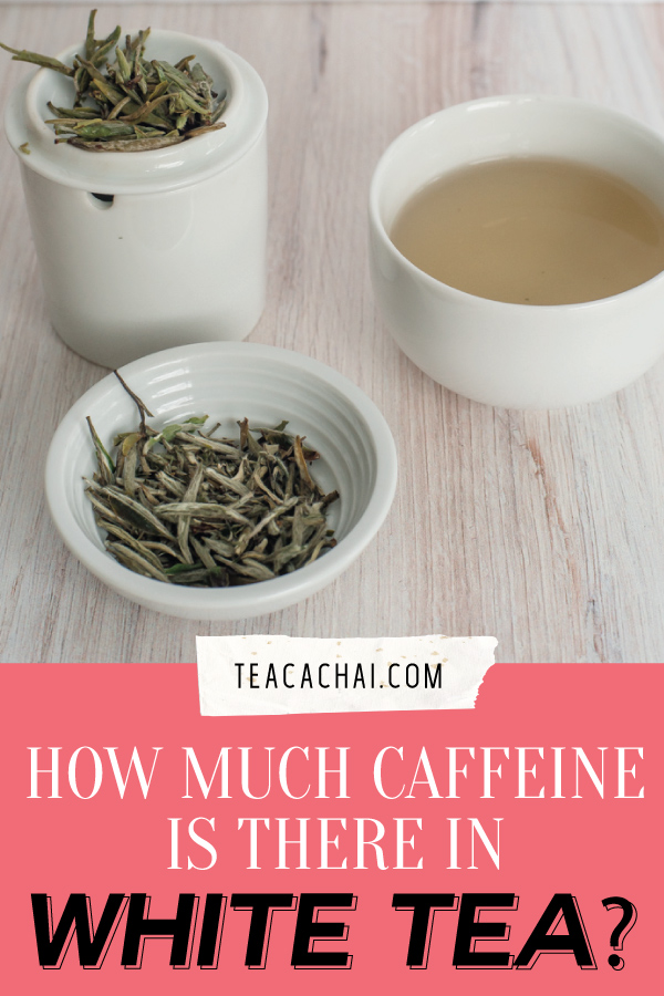 Caffeine in White Tea