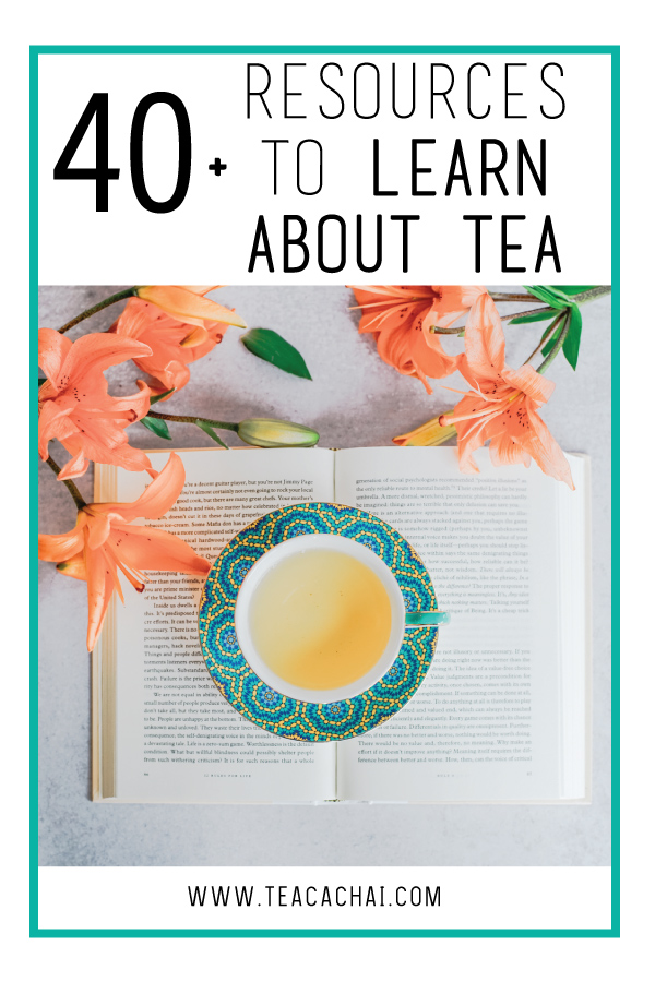 Resources to Learn About Tea and Become a Tea Expert